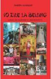 10 zile la Beijing - Marina Almasan