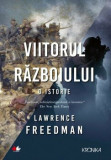 Viitorul razboiului/Lawrence Freedman