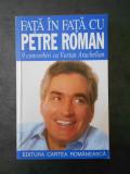 FATA IN FATA CU PETRE ROMAN. 9 CONVORBIRI CU VARTAN ARACHELIAN