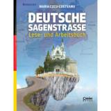 DEUTSCHE SAGENSTRASSE LESE- UND ARBEITSBUCH/Maria Cucu-Costeanu, Corint