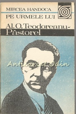 Pe Urmele Lui Al. O. Teodoreanu-Pastorel - Mircea Handoca