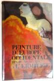 PEINTURE D ' EUROPE OCCIDENTALE DES 19-20 SIECLES A L ' ERMITAGE par ALBERT KOSTENEVITCH , 1987