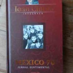 Mexico 70 Jurnal Sentimental - Ioan Chirila ,538853