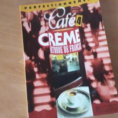 Café crème - Manual de limba franceza vol 3 si 4