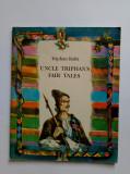 Triphan Balta - Uncle Triphan's fair tales - basme - 1987 - Chisinau