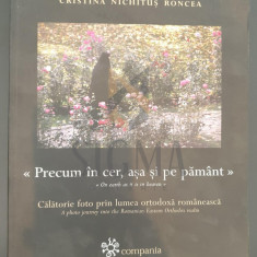 PRECUM IN CER, ASA SI PE PAMANT * CALATORIE FOTO PRIN LUMEA ORTODOXA ROMANEASCA - CRISTIANA NICHITUS RONCEA