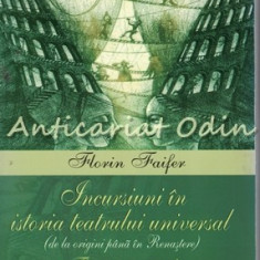 Incursiuni In Istoria Teatrului Universal - Florin Faifer
