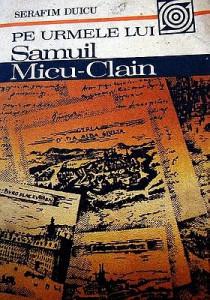Serafim Duicu - Pe urmele lui Samuil Micu-Clain