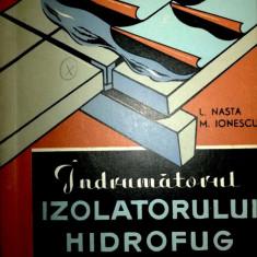 Indrumatorul izolatorului hidrofug-L. Nasta