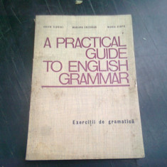 A practical guide to English grammar - exercitii de gramatica , Edith Ilovici , 1972