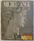 MICHEL - ANGE , PEINTRE - SCULPTEUR - ARCHITECTE par LORETTA SANTINI , 1977