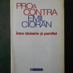 PRO SI CONTRA EMIL CIORAN - INTRE IDOLATRIE SI PAMFLET