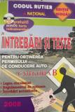 Intrebari si teste pentru obtinerea permisului de conducere AUTO, Alta editura, 2008