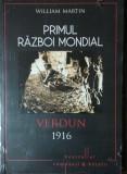 PRIMUL RAZBOI MONDIAL VERDUN 1916 - WILLIAM MARTIN