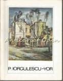 Cumpara ieftin Petre Iorgulescu-Yor - Cornel Radu Constantinescu