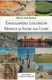 Enciclopedia locurilor mistice si sacre ale lumii - John si Anne Spencer