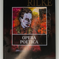 Rainer Maria Rilke - Opera poetică (trad. Mihail Nemeș) (ediția a II-a)