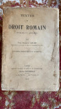 Textes de DROIT ROMAIN,Paul Frederic Girard,an 1913, număr pagini 920