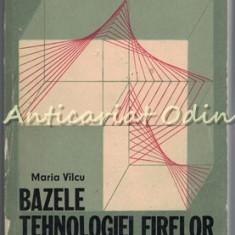 Bazele Tehnologiei Firelor - Maria Vilcu
