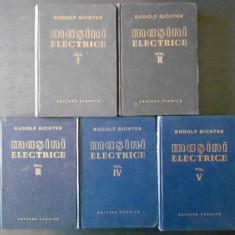 RUDOLF RICHTER - MASINI ELECTRICE 5 volume, Editura Tehnica 1958-1961