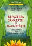 Refacerea sanatatii si a imunitatii. Dieta pentru un organism ecologic/Donna Gates, Linda Schatz