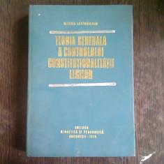 TEORIA GENERALA A CONTROLULUI CONSTITUTIONALITATII LEGILOR - MIRCEA LEPADATESCU