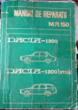 Manual de Reparatii Dacia 1300 , Break 1979 Editia IV I.A.T.S.A. Pitesti MR 150