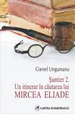 Şantier 2. Un itinerar în căutarea lui Mircea Eliade
