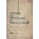 Circuite cu tranzistoare in telecomunicatii. Proiectare. Scheme