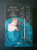 MARIE RUTKOSKI - SARUTUL CASTIGATORULUI