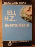 EU H.Z., AVENTURIERUL-HARALAMB ZINCA
