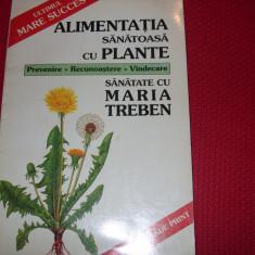 MARIA  TREBEN  -  ALIMENTATIA  SANATOASA  CU  PLANTE  ( format mai mare ) *