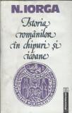 N. Iorga - Istoria romanilor in chipuri si icoane