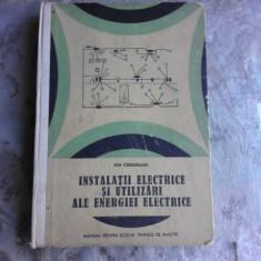 INSTALATII ELECTRICE SI UTILIZARI ALE ENERGIEI ELECTRICE - ION CORODEANU