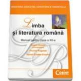 Manual Limba si literatura romana pentru clasa a XII-a - Eugen Simion, Florina Rogalski, Daniel Cristea-Enache