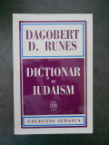 DAGOBERT D. RUNES - DICTIONAR DE IUDAISM