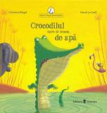 Cumpara ieftin Crocodilul care se temea de apă