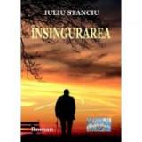 Insingurarea - Iuliu Stanciu