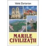 Marile civilizatii - Vahe Zartarian