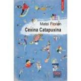 Cexina Catapuxina - Matei Florian, Polirom