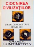 CIOCNIREA CIVILIZATIILOR SI REFACEREA ORDINII MONDIALE de SAMUEL P. HUNTINGTON