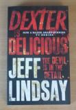 Cumpara ieftin Dexter is Delicious (Book Five) - Jeff Lindsay