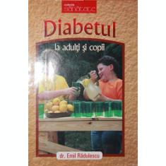 DIABETUL LA ADULTI SI COPII - DR . EMIL RADULESCU