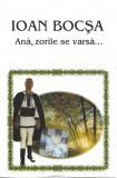 Caseta Ioan Bocșa – Ană, Zorile Se Varsă... , originala, holograma