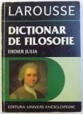 DICTIONAR DE FILOSOFIE de DIDIER JULIA , 1996