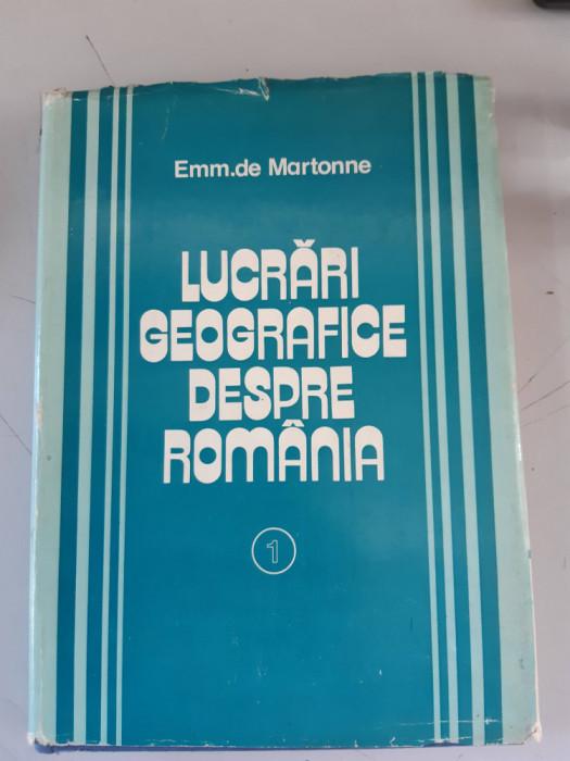 LUCRARI GEOGRAFICE DESPRE ROMANIA - EMM. DE MARTONNE  - VOLUMUL I