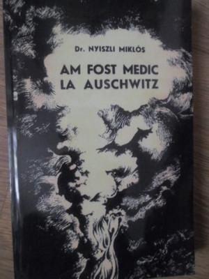 AM FOST MEDIC LA AUSCHWITZ - DR. NYISZLI MIKLOS foto