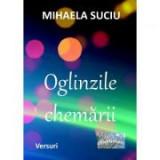 Oglinzile chemarii - Mihaela Suciu
