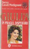 Sveva Casati Modignani - Giulia în pragul disperării