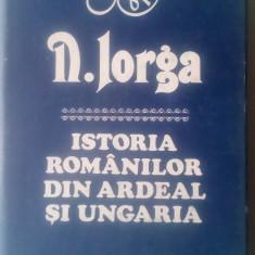 Istoria Romanilor din Ardeal si Ungaria - N. Iorga     (4+1)